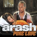 Pure Love (feat. Helena)/Arash