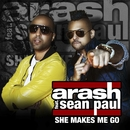 She Makes Me Go - Remixes (feat. Sean Paul)/Arash