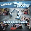 Fest i hela huset (v/s BigBrother)/Basshunter