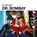 Playlist Dr Bombay/Dr Bombay