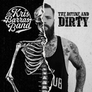 The Divine and Dirty/Kris Barras Band