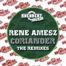 Coriander (The Remixes)/Rene Amesz