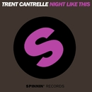 Night Like This/Trent Cantrelle