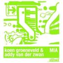 MIA (Remixes)/Koen Groeneveld & Addy van der Zwan