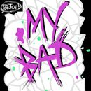 My Bad (feat. Roxy Cottontail) [The Remixes]/The Partysquad