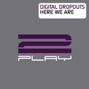 Here We Are (Remixes)/Digital Dropouts