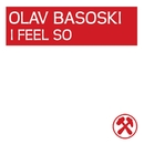 I Feel So .../Olav Basoski