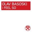 I Feel So .../Olav Basoski