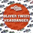 Headbanger/Oliver Twizt