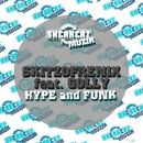 Hype and Funk (feat. Golly) [The Remixes]/Skitzofrenix