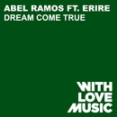 Dream Come True (feat. Erire)/Abel Ramos