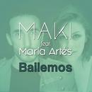 Bailemos (feat. María Artés)/Maki
