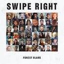 Swipe Right/Forest Blakk