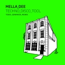 Techno Disco Tool (Todd Edwards Remix)/Mella Dee