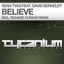 Believe (feat. David Berkeley) [Richard Durand Remix]/Sean Tyas