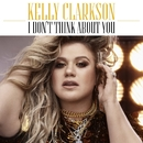 I Don't Think About You/Kelly Clarkson