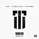 When We (Remix) [feat. Ty Dolla $ign and Trey Songz]/Tank