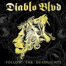 Follow The Deadlights/Diablo Blvd