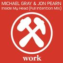 Inside My Head (Full Intention Mix)/Michael Gray