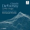 Debussy: La Mer, Images - La Mer, L. 111a: I. De l'aube à midi sur la mer/Emmanuel Krivine