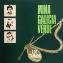 Miña Galicia verde/Los Tamara