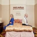 Greatest Comedian/Matt Maltese