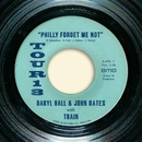 Philly Forget Me Not (with Train)/Daryl Hall & John Oates
