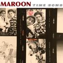 Time Bomb/Maroon