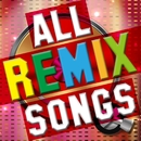 ALL REMIX SONGS/Various Artists