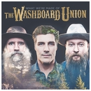 What We're Made Of/The Washboard Union