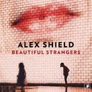 Beautiful Strangers (feat. Charla K)/Alex Shield