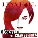 Obsessed: The Cranberries/Lena Hall