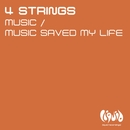 Music / Music Saved My Life/4 Strings