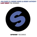 Last Night (feat. Snoop Dogg & Bobby Anthony) [The Remixes, Pt. 2]/Ian Carey
