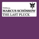 The Last Pluck (Remixes)/Marcus Schossow