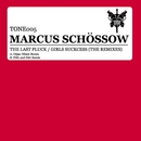 The Last Pluck / Girls Suckcess (The Remixes)/Marcus Schossow