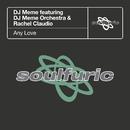 Any Love (feat. DJ Meme Orchestra & Rachel Claudio)/DJ Meme