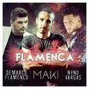 Flamenca (feat. Nyno Vargas & Demarco Flamenco)/Maki