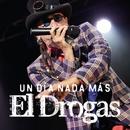 Un Día Nada Más (Héroes) [Live]/El Drogas