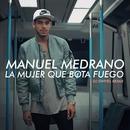 La Mujer Que Bota Fuego (DJ Swivel Remix)/Manuel Medrano