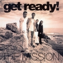 The Mission/Get Ready!