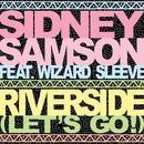 Riverside (Let's Go!) [feat. Wizard Sleeve]/Sidney Samson