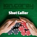 Shot Caller/Ian Carey