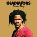 Serious Thing/Gladiators