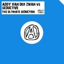 The Ultimate Seduction (Remixes)/Seductive & Addy van der Zwan