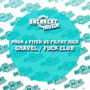 Gravel / Fuck Club/Prok & Fitch vs. Filthy Rich
