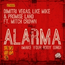 Alarma (Make Your Body Sing) [feat. Mitch Crown]/Dimitri Vegas, Like Mike & Promise Land