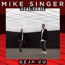 Deja Vu (feat. Yonii)/Mike Singer