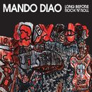 Long Before Rock'n'Roll/Mando Diao