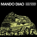 Good Morning, Herr Horst (Single Edit)/Mando Diao